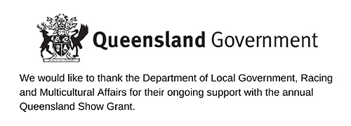 We would like to thank the Qld Government for the annual government show grant.